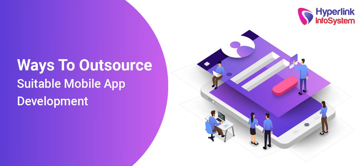 ways to outsource suitable mobile app development