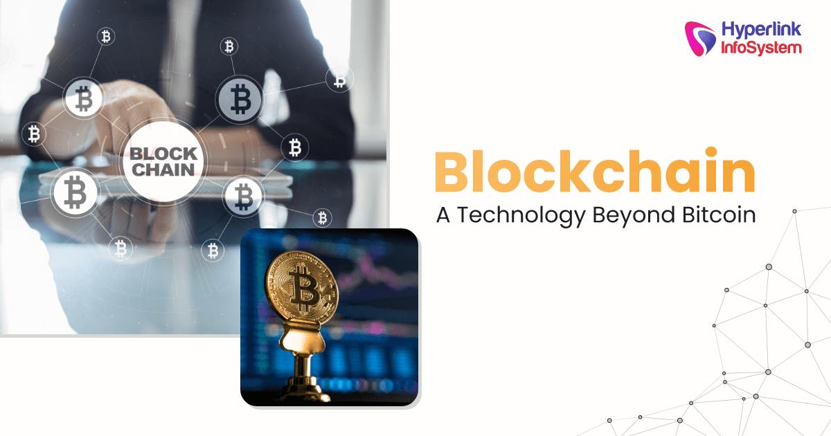 Blockchain: a technology beyond Bitcoin