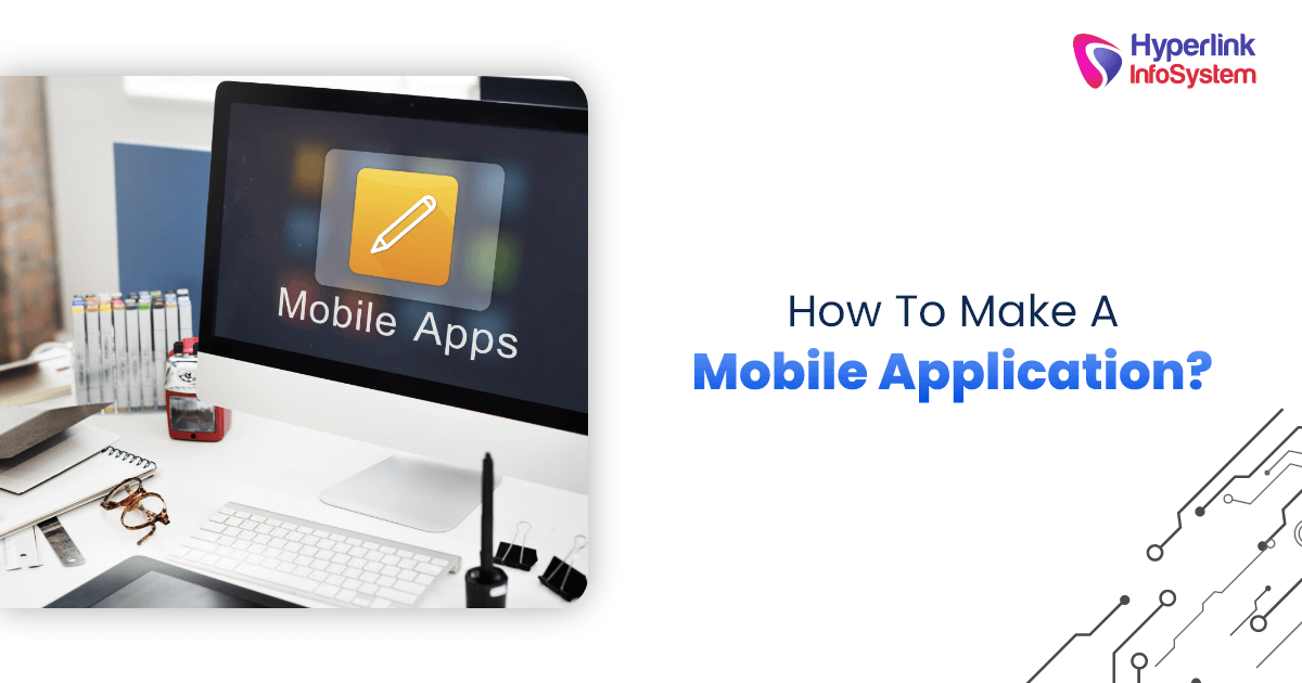 How to make a mobile application?